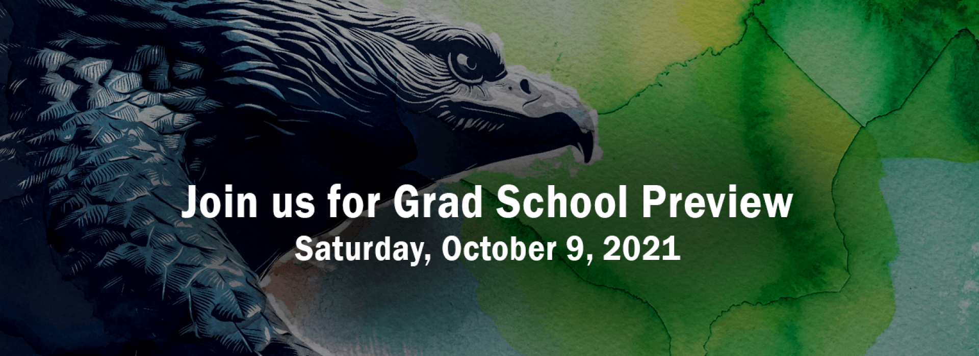 Join us for Grad School Preview, Saturday, October 9, 2021